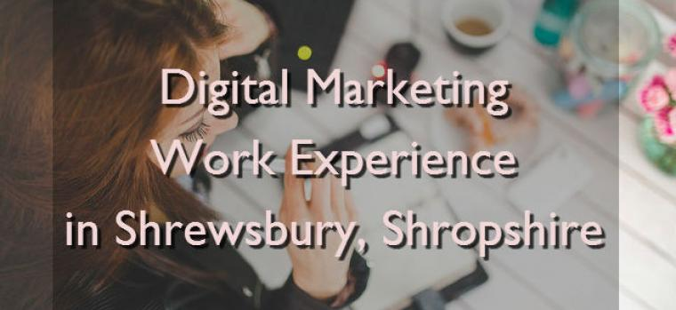 Digital Marketing Work Experience in Shrewsbury, Shropshire