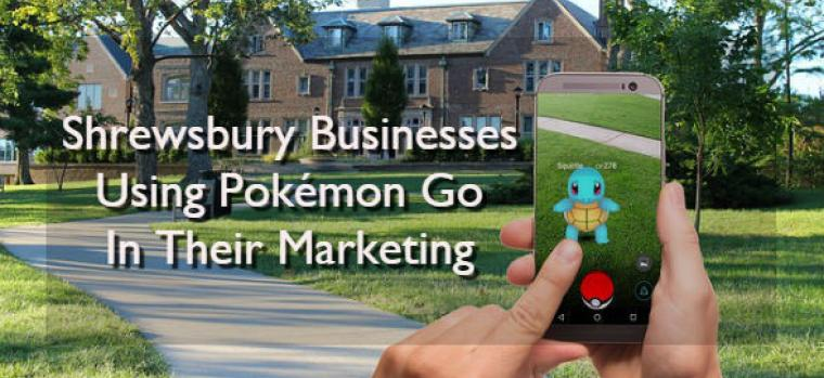 Shrewsbury Businesses Using Pokémon Go Marketing